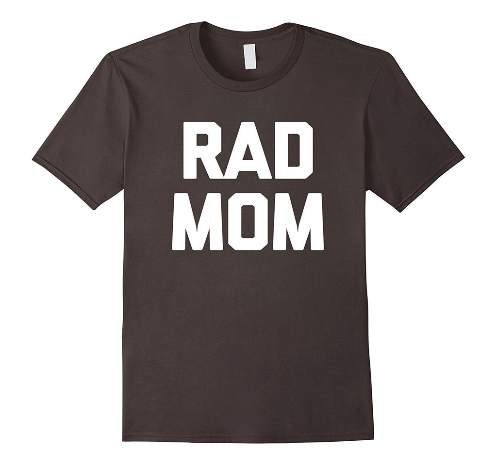 Rad Mom T-Shirt funny saying sarcastic mother's day novelty