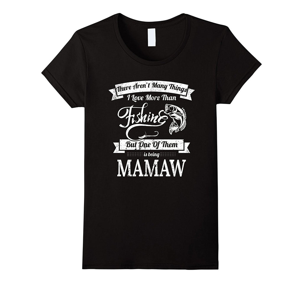 I Love Fishing And Being Mamaw Fishing Shirts Women