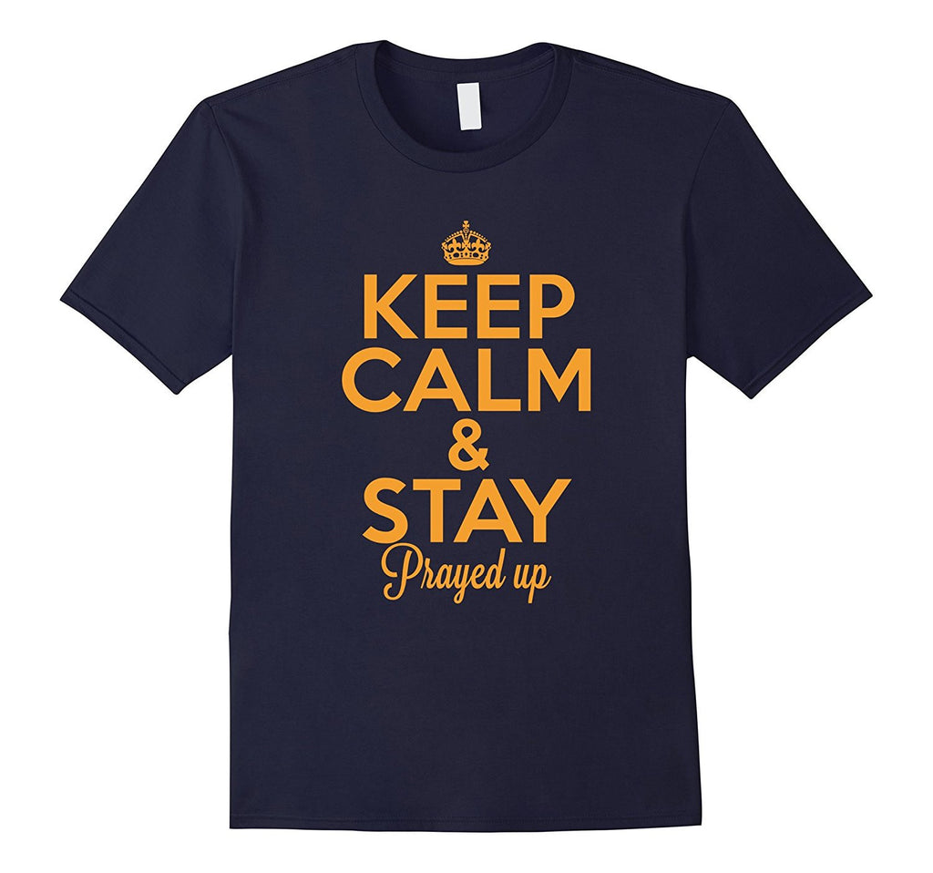 Keep Calm and Prayed Up! Christian T-Shirt