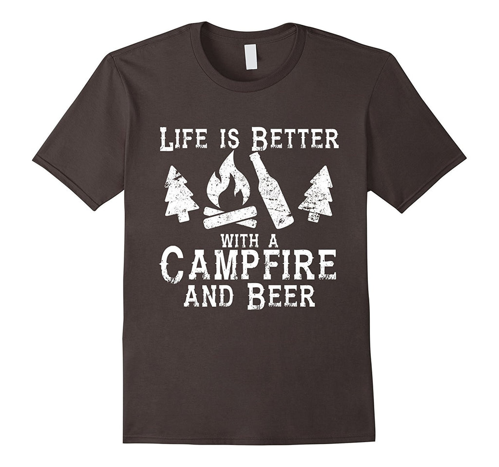 Life is Better with a Campfire and Beer Shirt Camping Funny
