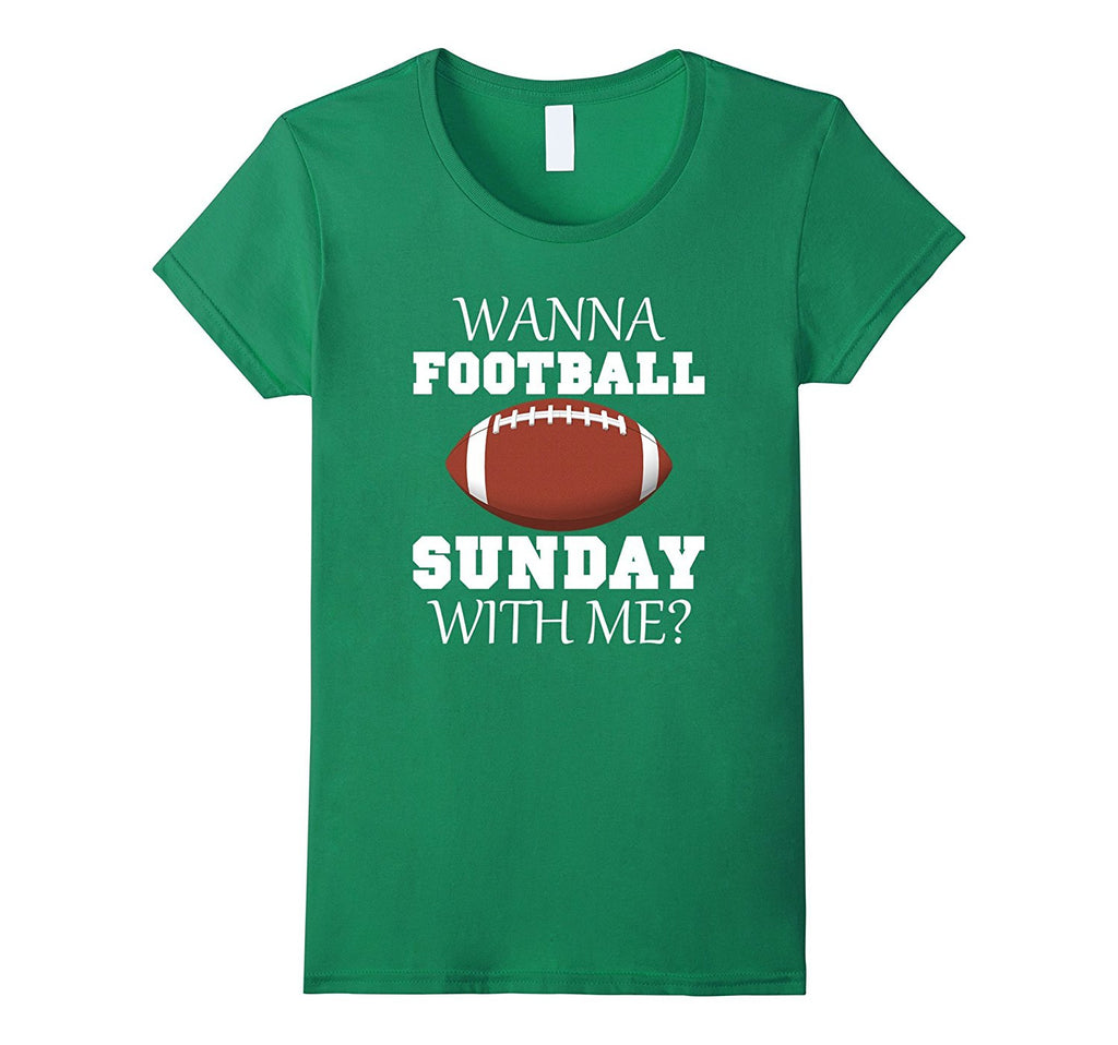 Womens Womens Wanna Football Sunday With Me Shirt