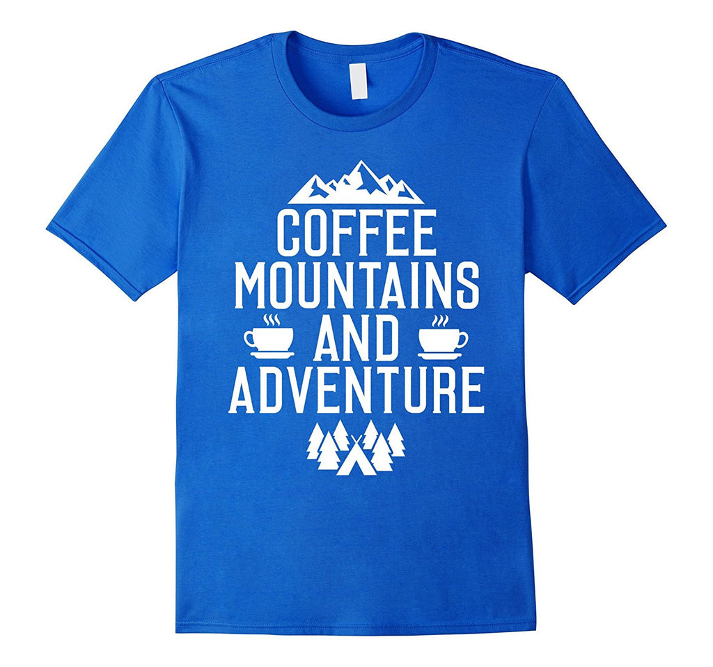 Coffee Mountains and Adventure Outdoors T-Shirt