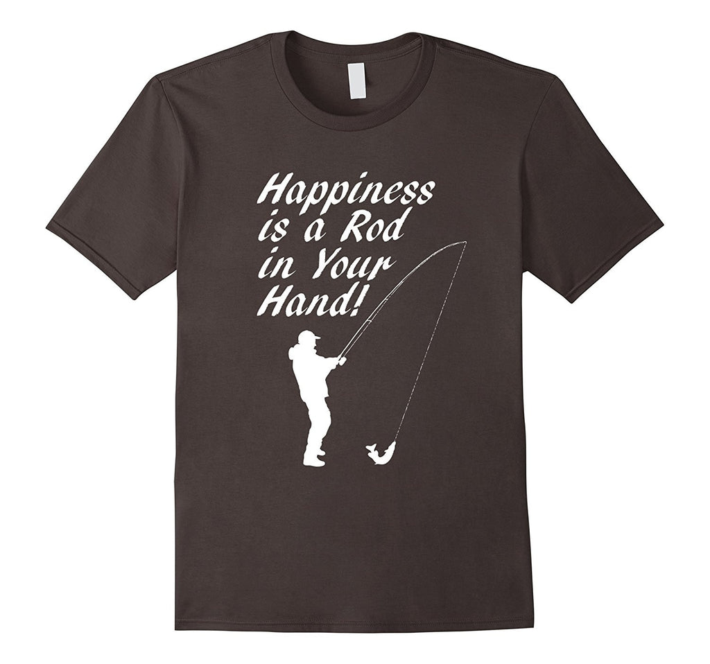 Happiness Is A Rod In Your Hand Fishing Funny T-Shirt