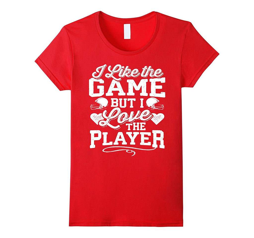I Love The Player Football Mom Shirt