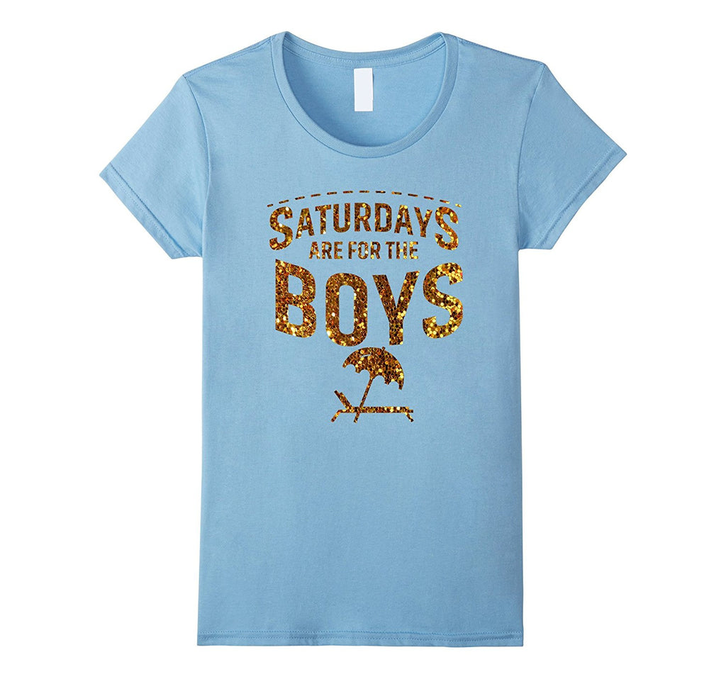 Saturdays Are For The Boys T-Shirt