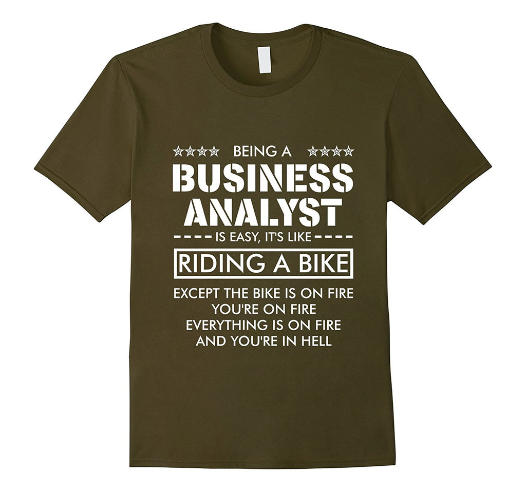 Funny Being a Business Analyst is like Riding a Bike T-shirt