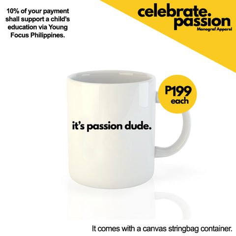 Celebrate Passion Mug - Its Passion Dude