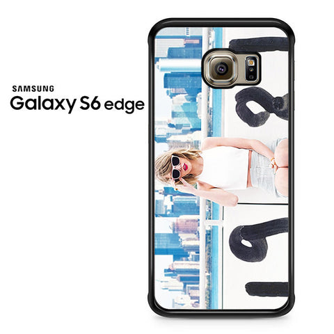 1989 Taylor Swift For Samsung Galaxy S6 Edge Case