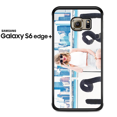 1989 Taylor Swift For Samsung Galaxy S6 Edge Plus Case