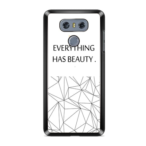 Everything Has Beauty LG G6 Case