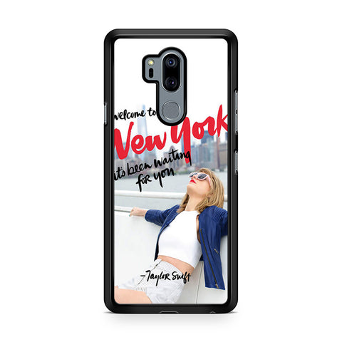 Welcome To New York Its Been Waiting For You Taylor Swift LG G7 Thinq