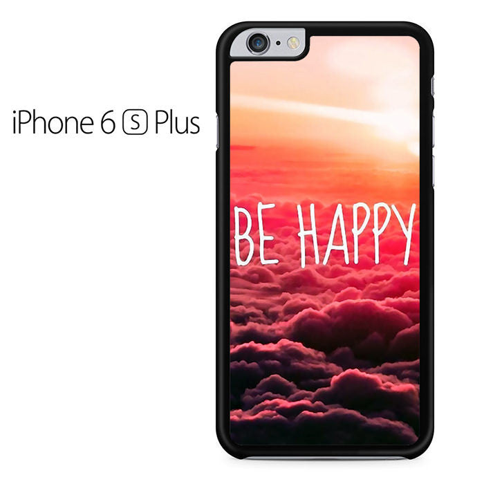 Be Happy Quotes Iphone 6 Plus Iphone 6S Plus Case \u2013 Comerch