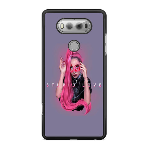 Stupid Love Lady Gaga LG V20 Case