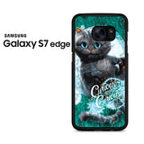 Alice Through The Looking Glass Cat Samsung Galaxy S7 Edge Case