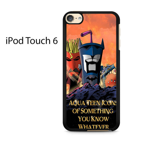 Aqua Teen Hunger Force Quote Ipod Touch 6
