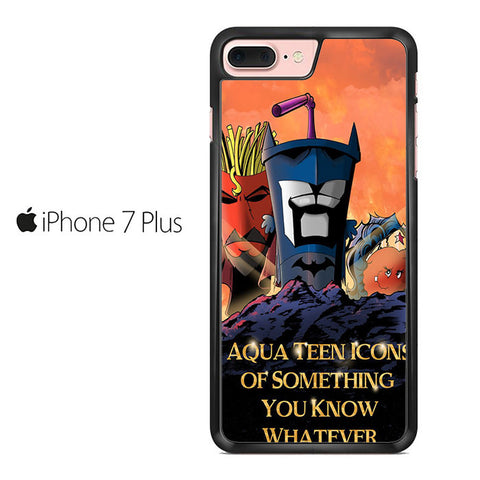 Aqua Teen Hunger Force quote Iphone 7 Plus Case