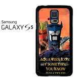 Aqua Teen Hunger Force Quote Samsung Galaxy S5 Case