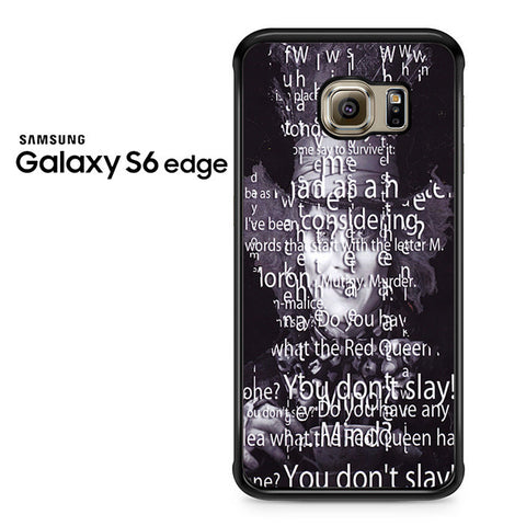 Alice Mad Hatter Quotes 2 Samsung Galaxy S6 Edge Case