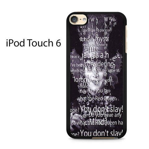Alice Mad Hatter Quotes 2 Ipod Touch 6 Case