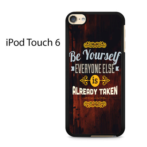 Be Your Self Wood Quote Ipod Touch 6 Case