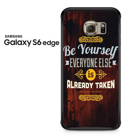 Be Your Self Wood Quote Samsung Galaxy S6 Edge Case