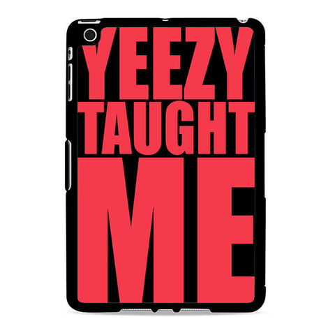 Yeezy Taught Me Ipad Mini 2 Case