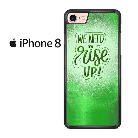 We Need To Rise Up Iphone 8 Case