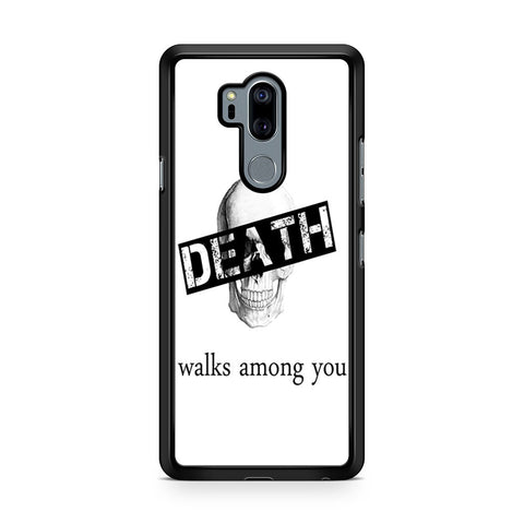 Skull Death Walks Among You LG G7 Thinq Case