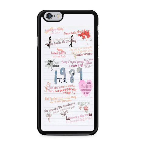 1989 Taylor Swift Quotes Collage Iphone 6 Iphone 6S Case
