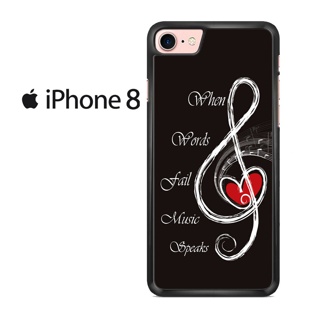 new product 35be3 a5125 When Words Fail Music Speaks Note Iphone 8 Case