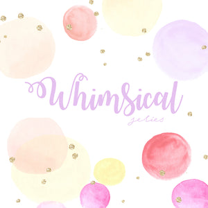 Whimsical Series