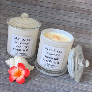 "Wood Wick Soy Candle- ""Mum is out of service when this candle is lit"""