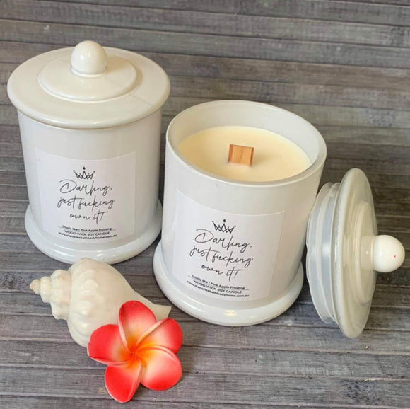 "Cuss Collection Wood Wick Soy Candle- ""Darling, just fucking own it!"""