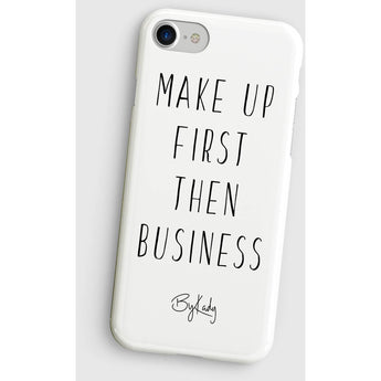 Make Up First Then Business Iphone Case
