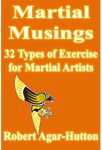 32 Types of Exercise for Martial Artists - a Martial Arts eBook by Robert Agar-Hutton.
