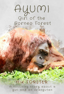 Ayumi Girl of the Borneo Forest<!-- Nik Forster --!>