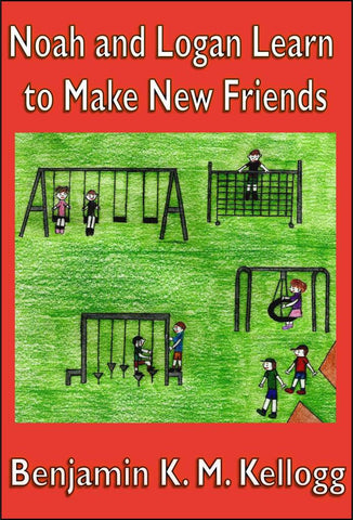 Noah and Logan Learn to Make New Friends<!-- Benjamin Kellogg --!>