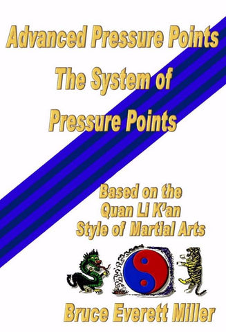 Advanced Pressure Points - a Martial Arts eBook by Bruce Everett Miller.