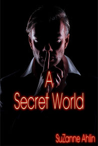 A Secret World<!-- SuZanne Ahlin --!>