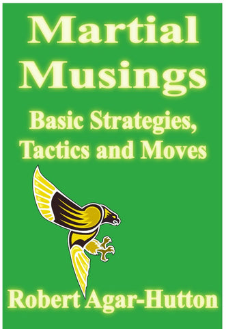 Basic Strategies, Tactics and Moves - a Martial Arts eBook by Robert Agar-Hutton.