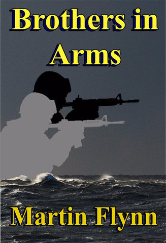 Brothers in Arms - a General Fiction eBook by Martin Flynn.