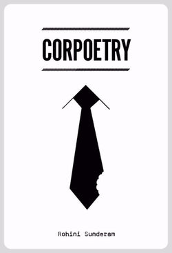 Corpoetry - a Poetry eBook by Rohini Sunderam.