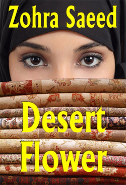 Desert Flower - a Historical Romance eBook by Zohra Saeed.
