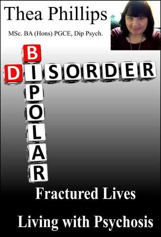 Fractured Lives - Living With Psychosis - A Psychiatric eBook about Bipolar disorder by Thea Hartley.