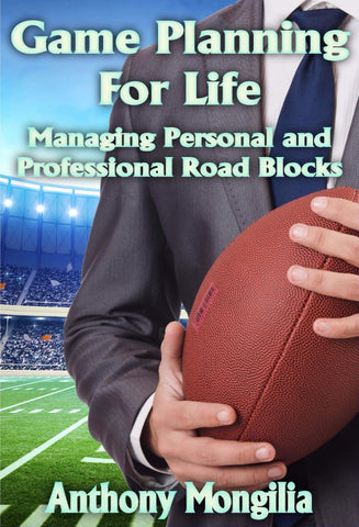 Game Planning for Life - a Personal Development eBook by Anthony Mongilia.