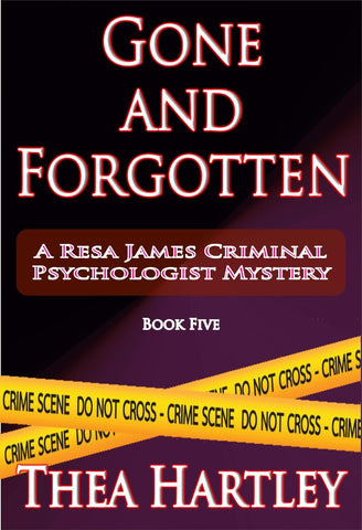 Gone And Forgotten - a Crime eBook by Thea Hartley.