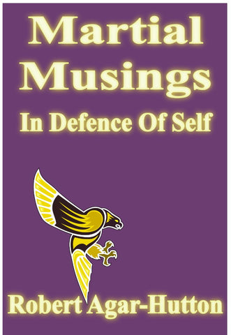 In Defence Of Self - a Martial Arts eBook by Robert Agar-Hutton.
