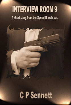 Interview Room 9 - a Crime eBook by C P Sennett.