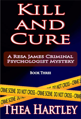 Kill And Cure - a Crime eBook by Thea Hartley.