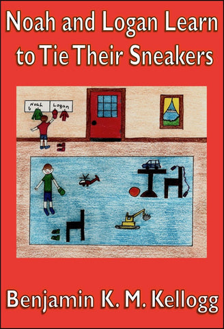 Noah and Logan Learn to Tie Their Sneakers - a Children's Stories eBook by Benjamin Kellogg.